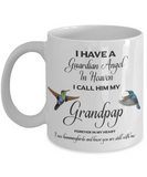Gifts for Grandpa Guardian Angel in Heaven I Call Him My Grandpap Grandfather Remembrance Mug Gifts