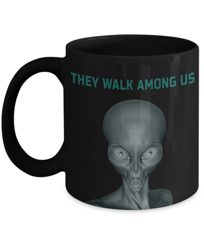 Image of They Walk Among Us UFO Mug Unidentified Flying Object Alien Contact Cover Up Gifts Funny Novelty Birthday Ceramic Coffee Cup