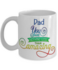Dad You Are Nothing Less Than Amazing Mug Inspirational Love You Father's Day Gift Novelty Birthday Ceramic Coffee Cup