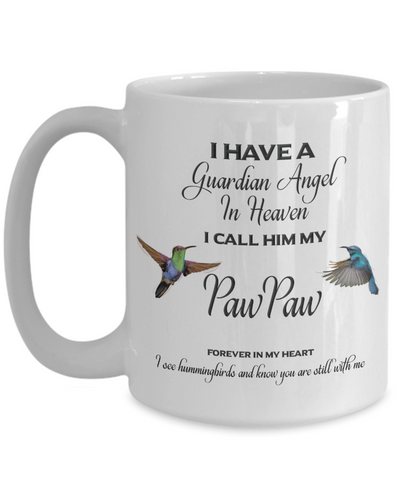 Image of Guardian Angel in Heaven I Call Him My Pawpaw Hummingbirds Memory Grandfather Ceramic Coffee Cup