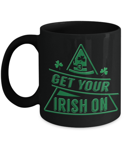 Get Your Irish On St Patrick's Day Black Mug Gift Ireland Paddy's Novelty Coffee Cup