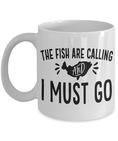 Fish Are Calling Coffee Mug Fishing Enthusiast Ceramic Cup