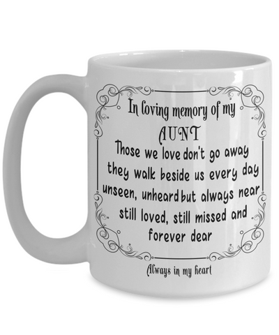 Image of In Loving Memory of My Aunt Gift Mug Those we love don't go away they walk beside us every day.. Memorial Remembrance Ceramic Coffee Tea Cup