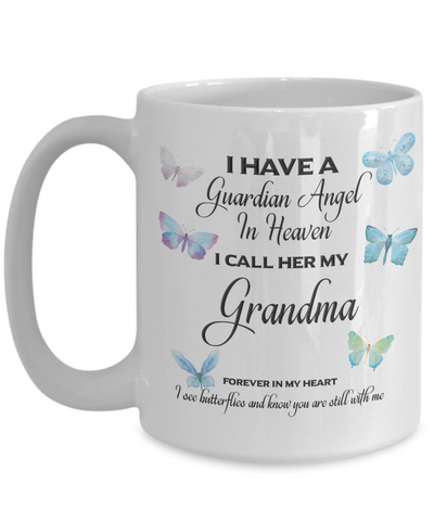 Grandma In Memorial Butterfly Gift Mug I Have a Guardian Angel in Heaven Forever in My Heart I see Butterflies and know you are still with me Loveing Memory Ceramic Coffee Cup