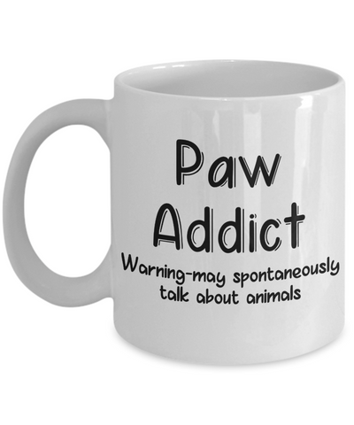 Warning Paw Addict Mug Funny Talk About Animals Novelty Birthday Gift Work Coffee Tea Cup