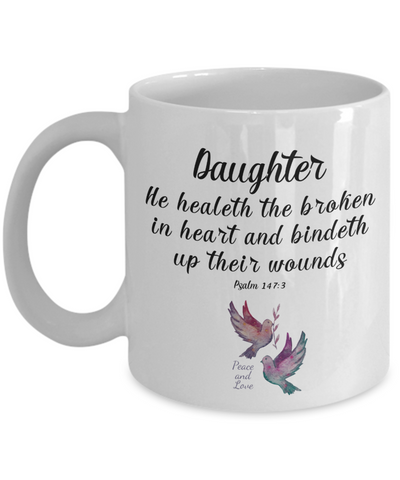 Faith Psalm 147:3 Bible Verse Mug To My Daughter He Heals the Brokenhearted Christian Novelty Birthday Gifts Best Scripture Verse Quote Gifts Ceramic Coffee Tea Cup