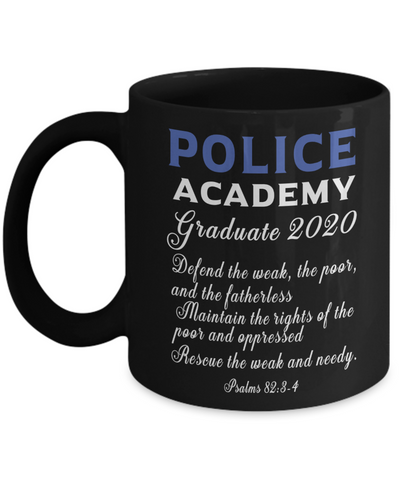 Police Academy Graduate 2020 Black Mug Psalms 82:3-4 Graduation Gift Congratulations New Police Officer Coffee Cup