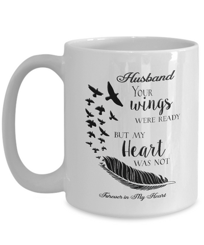 Image of Memorial Gifts Husband Your Wings Were Ready... Remembrance Gift Coffee mug