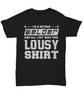 Retired Welder Lousy Shirt Gift Funny Humor Quote T-Shir