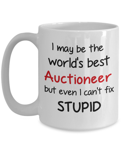 Image of Auctioneer Occupation Mug Funny World's Best Can't Fix Stupid Unique Novelty Birthday Christmas Gifts Ceramic Coffee Cup