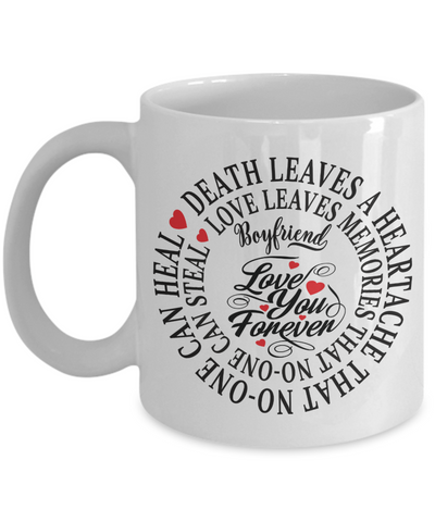 Boyfriend In Loving Memory Memorial Mug Gift Death Leaves a Heartache Love You Forever