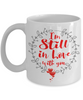 I'm Still in Love With You Mug Romantic Partner Coffee Cup