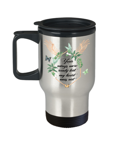 Image of In Loveing Memory Gift Travel Mug Your Wings Were Ready But My Heart Was Not Memorial Remembrance Gift Coffee Cup
