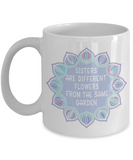 Best Sister Gifts Sisters are different flowers... Coffee Mug Gift for Big Little Middle Sister