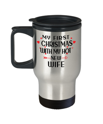 My First Christmas With My Hot Wife Travel Mug Gift for Husband Novelty Coffee Cup