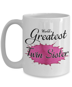 World's Greatest Twin Sister Mug Unique Novelty Birthday Christmas Gifts Ceramic Coffee Cup Gifts
