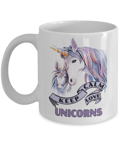 Keep Calm Love Unicorns Mom Mug Gift Unicorn Mom and Baby Lover Novelty Birthday Cup