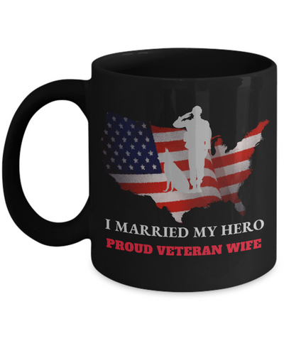 United States Proud Veteran Wife Black Mug Gift I Married My Hero Appreciation Cup