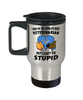 Funny Best Veterinarian Travel Mug Gift Can't Fix Stupid Occupational Novelty Gift