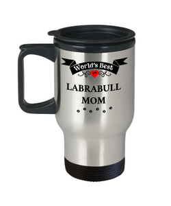 World's Best Labrabull Mom Dog Cup Unique Travel Coffee Mug With Lid Gift for Women