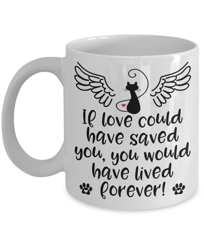 Memorial Gift Mug If Love Could Have Saved You Pet Bereavement Keepsake Coffee Cup