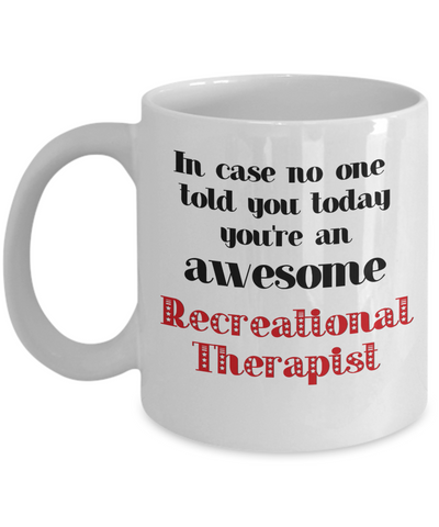 Image of Recreational Therapist Occupation Mug In Case No One Told You Today You're Awesome Unique Novelty Appreciation Gifts Ceramic Coffee Cup