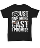 Just One More Cast I Promise Fishing Addict Black T-Shirt Gift for Fish Loving Husband Boyfriend Wife Girlfriend Novelty Birthday Shirt