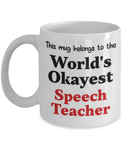 Image of World's Okayest Speech Teacher Mug Occupational Gift Novelty Birthday Thank You Appreciation Ceramic Coffee Cup