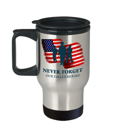 United States Fallen Veteran Heroes Travel Mug Gift Never Forget Grateful Appreciation Cup