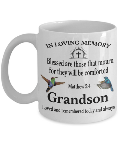 Grandson Memorial Matthew 5:4 Blessed Are Those That Mourn Faith Mug For They Will be Comforted Remembrance Bereavement Gift for Support and Strength Coffee Cup