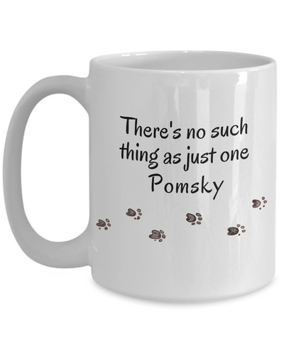 Image of Pomskies Mug There's No Such Thing as Just One Pomsky Unique Dog Coffee Mug Gifts