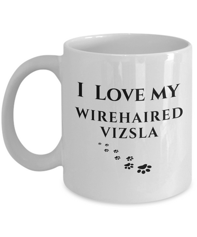 Image of I Love My Wirehaired Vizsla Mug Dog Mom Dad Lover Novelty Birthday Gifts Unique Work Ceramic Coffee Cup Gifts for Men Women