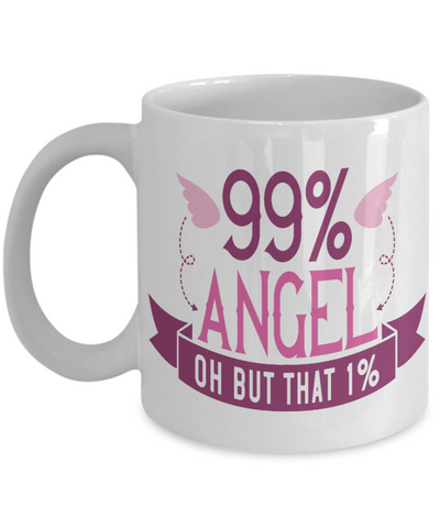 99% Angel Oh But That One Percent Mug Gift Funny Work Novelty Birthday Ceramic Coffee Cup