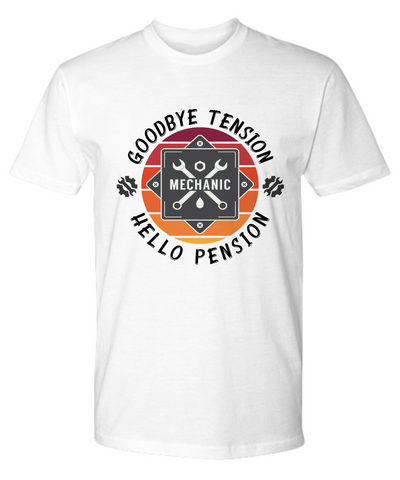 Mechanic Retirement T-Shirt Goodbye Tension Hello Pension Retire Happy Shirt