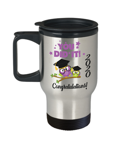 2020 Graduation Owl Travel Mug Gift You Did It Congratulations Coffee Cup