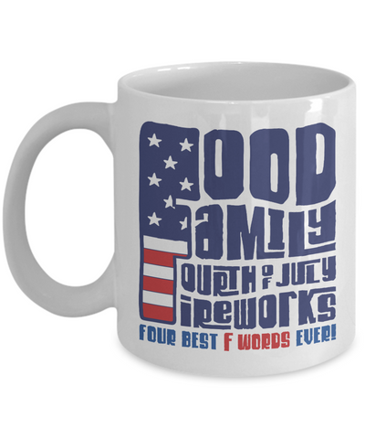 Food Family Fourth July Fireworks Mug Best Four F Words Novelty Gift Ceramic Coffee Cup