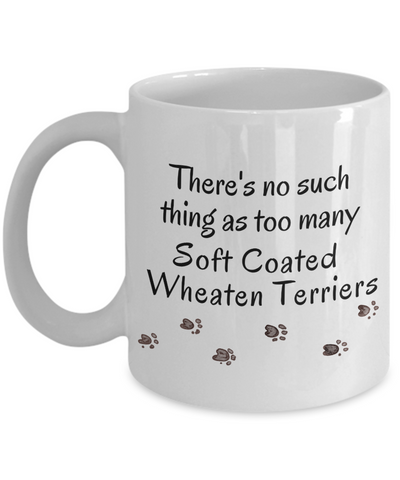 Image of Soft Coated Wheaten Terrier Mug There's No Such Thing as Too Many Dogs Unique Gifts