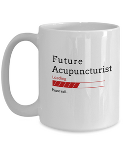 Funny Future Acupuncturist Loading Please Wait Ceramic Coffee Mug Doctors In Training Gifts for Men and Women
