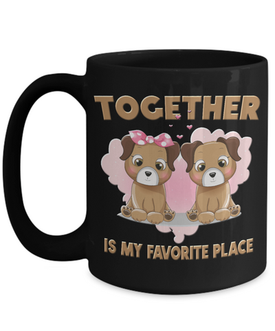 Image of Together is My Favorite Place Dog Black Mug Gift Love You Surprise on Valentine's Day Birthday Novelty Cup