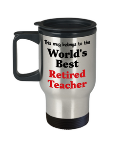 World's Best Retired Teacher Tetired Occupational Insulated Travel Mug With Lid Gift Novelty Birthday Thank You Appreciation Coffee Cup