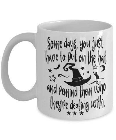 Image of Halloween Some Days Remind People Witch Mug Funny Gift Spooky Haunted Novelty Coffee Cup