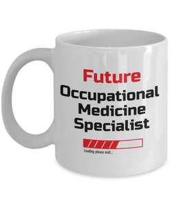 Funny Future Occupational Medicine Specialist Loading Please Wait Ceramic Coffee Mug for Men and Women Novelty Birthday Christmas Gift