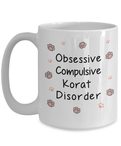 Image of Obsessive Compulsive Korat Disorder Mug Funny Cat Novelty Birthday Humor Quotes Unique Ceramic Coffee Cup Gifts