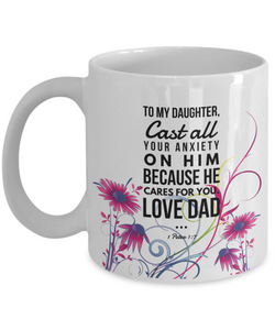 Faith 1 Peter 1:7 Bible Verse Mug For Daughter Love Dad Cast All Your Anxiety on Him Christian Novelty Birthday Gifts Best Scripture Verse Quote Gifts Ceramic Coffee Tea Cup