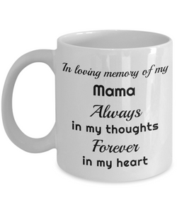 In Loving Memory of My Mama Mug Always in My Thoughts Forever in My Heart Memorial Ceramic Coffee Cup