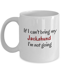 If I Cant Bring My Jackshund Dog Mug Novelty Birthday Gifts Cup for Men Women Humor Quotes Unique Work Ceramic Coffee Gifts