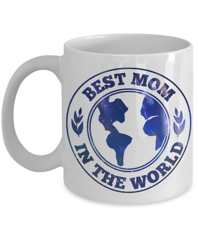 Image of Best Mom in the World Mug Novelty Birthday Mother's Day Gift Ceramic Coffee Cup