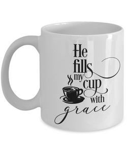 Christian Faith Gift He Fills My Cup With Grace Bible Scripture Gifts Faith Coffee Mug