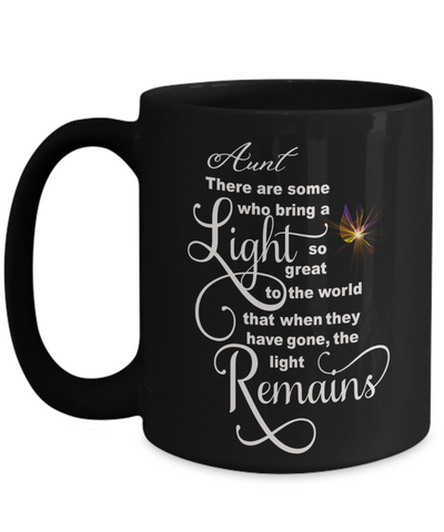 Aunt Memorial Some Bring a Light So Great It Remains Black Mug Gift In Loving Memory Cup