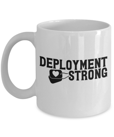 Image of Deployment Strong Mug Military USAF Navy Mug Gifts For Husband Wife Homecoming Coffee Cup